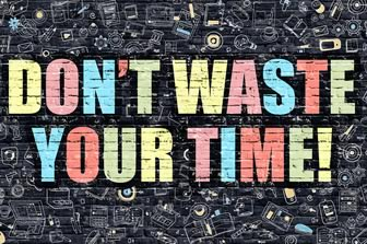 Don't Waste Your Limited Time