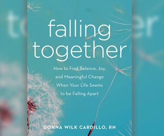 Falling Together: How to Find Balance, Joy, and Meaningful Change When Your Life Seems to be Falling Apart