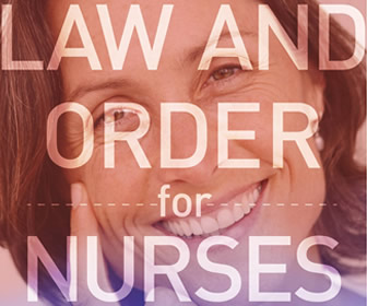 Law and Order for Nurses: The Easy Way To Protect Your License And Your Livelihood